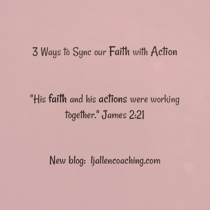 3 Ways to Sync Up our Faith and Actions